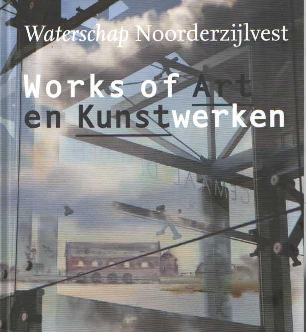 BOETZE, WIM E.A. - Waterschap Noorderzijlvest. Works of Art en Kunstwerken..