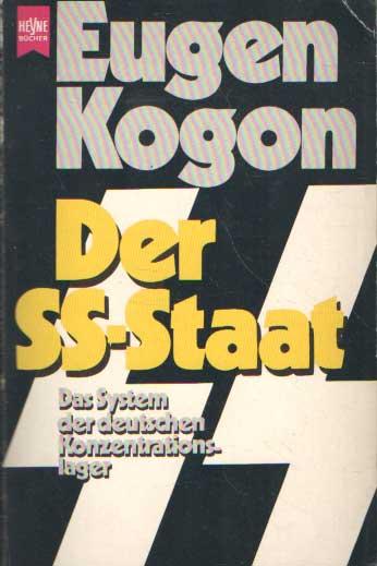 KOGON, EUGEN - Der SS-Staat. Das System der deutschen Konzentrationslager.